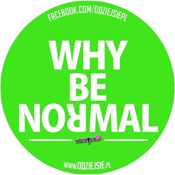 Odziejsie Wlepka Why Be Normal Green